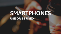 Why We Should Change The Way We Are Using Our Smartphones