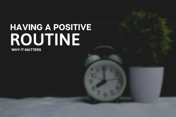 9 reasons why it's essential to have a daily routine