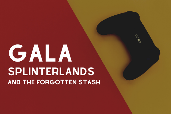Gala Games Partnering With Splinterlands And The Forgotten Stash Of Crypto