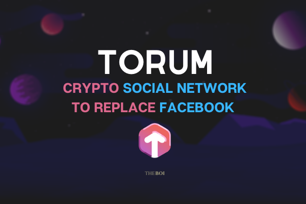 Torum – Connecting Worldwide Crypto Enthusiasts
