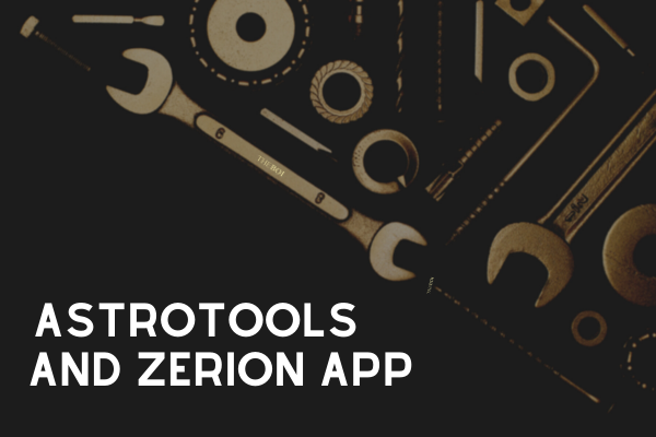 Astrotools and Zerion App – A Wonderful Discovery